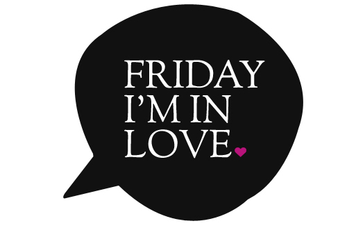 Friday, Im in love