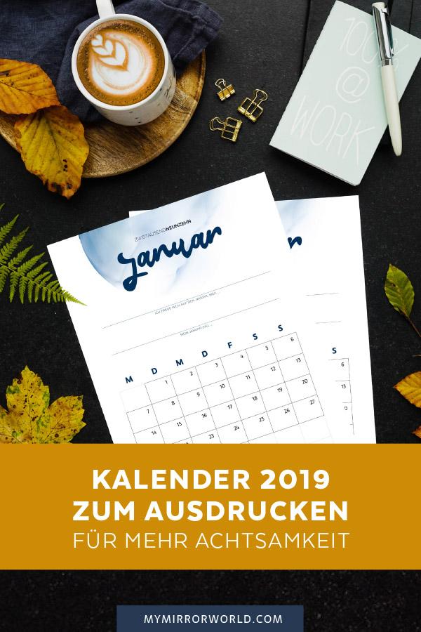 Kalender 2019 zum Ausdrucken. Plus: Eine kleine Anleitung für monatlich mehr Achtsamkeit.